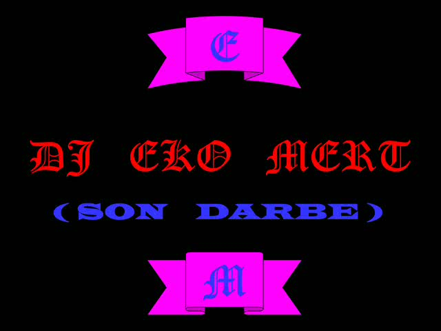 video Dj Eko Mert - Son Darbe