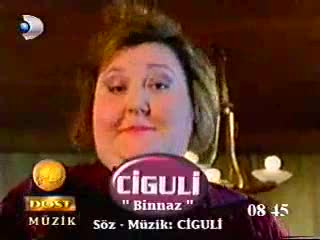 video Ciguli Binnaz